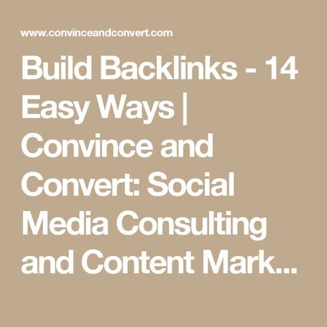 How To Build Backlinks - 14 Easy Ways - Convince & Convert.