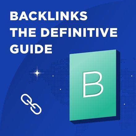 How To Build Backlinks: The Definitive Guide [2019 Update].