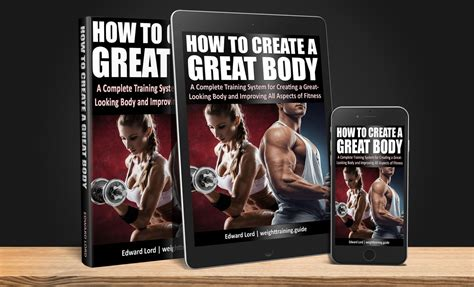 How To Create A Great Body — A Complete Training System.