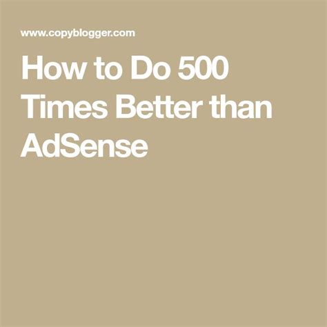 How To Do 500 Times Better Than Adsense - Copyblogger.