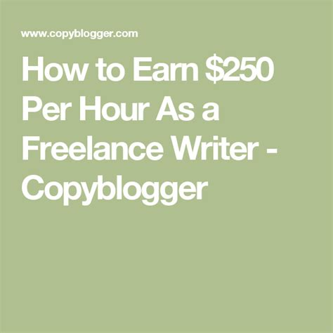 How To Earn $250 Per Hour As A Freelance Writer - Copyblogger.