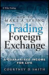 [pdf] How To Make A Living Trading Foreign Exchange A .