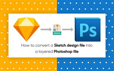 How To Convert Photoshop Design To A Layered Sketch File?.