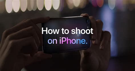 How To Shoot On Iphone - Photography - Apple.