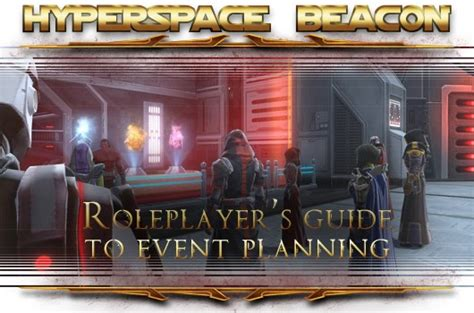 Hyperspace Beacon: The Roleplayers Guide To Swtor Event Planning.
