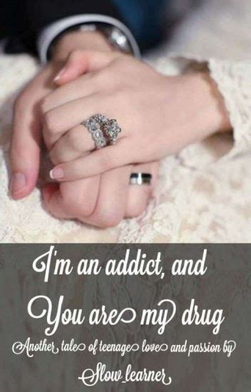 Im An Addict, And You Are My Drug - Sama - Wattpad.