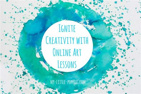 Ignite Creativity With Online Art Lessons My Little Poppies.