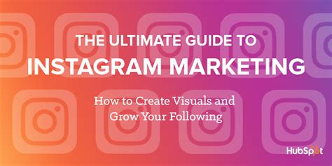 Instagram Marketing: The Ultimate Guide - Hubspot.