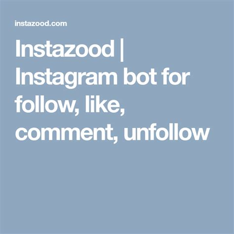 Instazood Instagram Bot For Follow, Like, Comment, Unfollow.