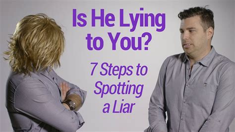 @ Is He Lying To You 7 Steps To Spotting A Liar.