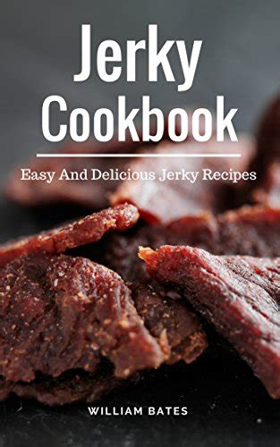 [pdf] Jerky Cookbook Easy And Delicious Jerky Recipes Dehydrator .