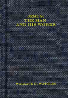 [pdf] Jesus The Man And His Work By Wallace D Wattles.