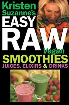 Kristen Suzannes Easy Raw Recipe Ebooks - Weight 365.
