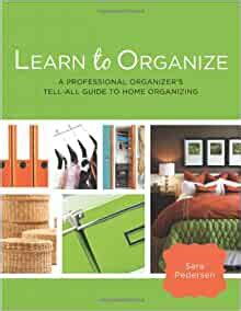 [pdf] Learn To Organize A Professional Organizers Tell All Guide .