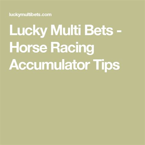 [pdf] Lucky Multi Bets - Horse Racing Accumulator Tips - How To .