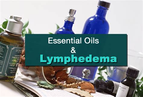 @ Lymphedema And Essential Oils - Treato.