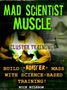 Mad Scientist Muscle: Cluster Training - Nick Nilsson - Google Books.