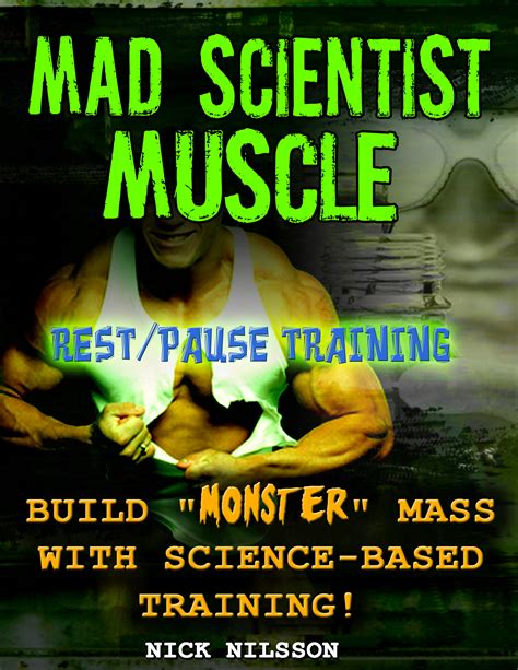 Mad Scientist Muscle: Rest/pause Training Ebook By Nick Nilsson.