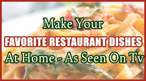 @ Make Your Favorite Restaurant Dishes At Home - As Seen On Tv.