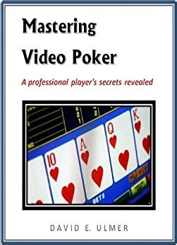 [pdf] Mastering Video Poker - A Professional Player S Secrets .