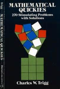 Mathematical Quickies: 270 Stimulating Problems With Solutions By.