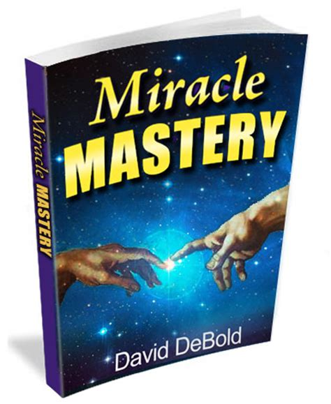 @ Miracle Mastery Review- Genuine Opinion Of David Debold S .
