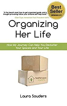 [pdf] Organizing Her Life How My Journey Can Help You Declutter .