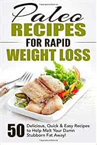 Paleo Recipes For Rapid Weight Loss: 50 Delicious - Goodreads.