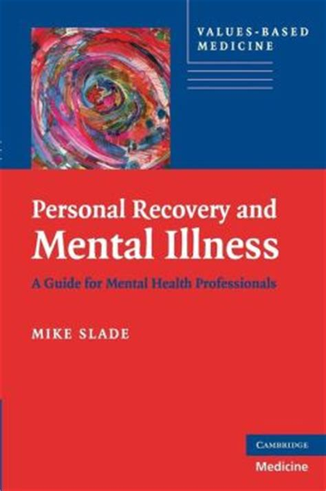 @ Personal Recovery And Mental Illness By Mike Slade.
