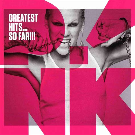 Pink Greatest Hits so Far