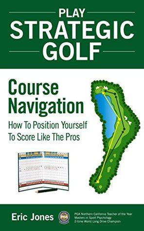[pdf] Play Strategic Golf Course Navigation How To Position .