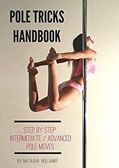 Pole Tricks Handbook By Natasha Williams By Natasha Williams.