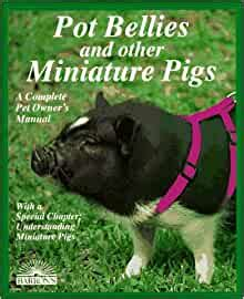 Pot Bellies And Other Miniature Pigs (complete Pet Owners Manuals).