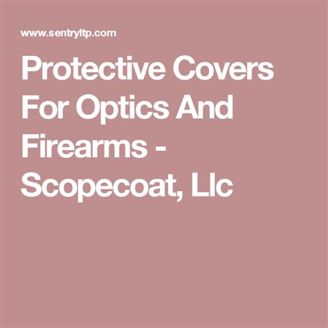 Protective Covers For Optics And Firearms - Scopecoat Llc.