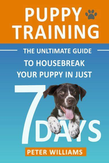 [pdf] Puppy Training The Ultimate Guide To Housebreak Your Puppy .