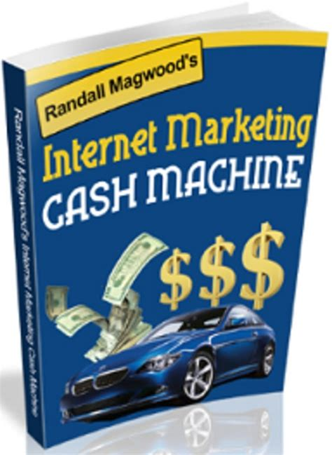 [click]randall Magwoods Internet Marketing Cash Machine .