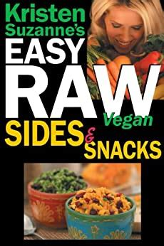 Read Online Book Kristen Suzannes Easy Raw Vegan Sides & Snacks.