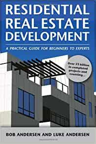 Residential Real Estate Development: A Practical Guide For.