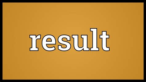 Result Definition Of Result At Dictionary.com.