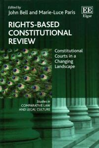 [pdf] Rights Based Constitutional Review Constitutional Courts .