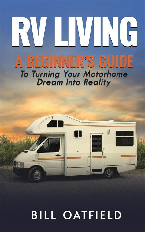 [pdf] Rv Living A Beginners Guide To Turning Your Motorhome .