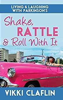 [pdf] Shake Rattle Roll With It Living Laughing With Parkinsons.