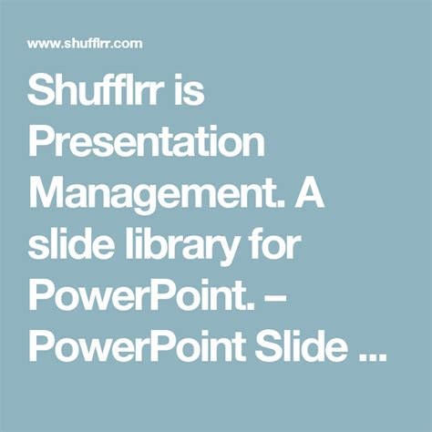 @ Shufflrr Is Presentation Management A Slide Library For .