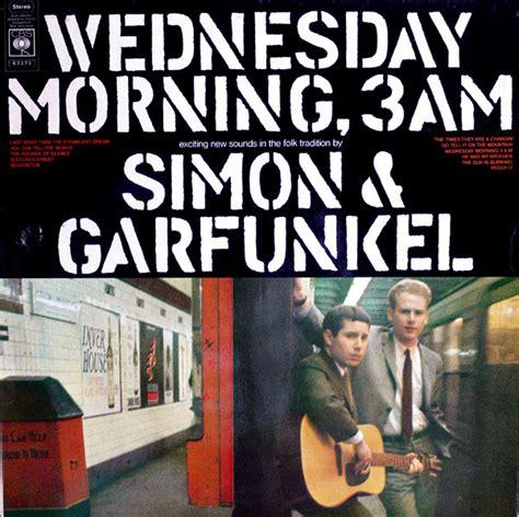 Simon & Garfunkel Wednesday Morning 3Am