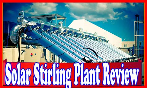 [click]solar Stirling Plant - Uses The Sun To Create Free Electricity.