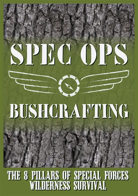 Specops Bushcrafting Why Spec Ops Bushcrafting, The 8 Pillars Of.