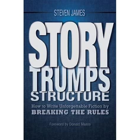 [pdf] Story Trumps Structure How To Write Unforgettable Fiction .