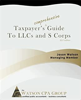 @ Taxpayer  S Comprehensive Guide To Llcs And S Corps .
