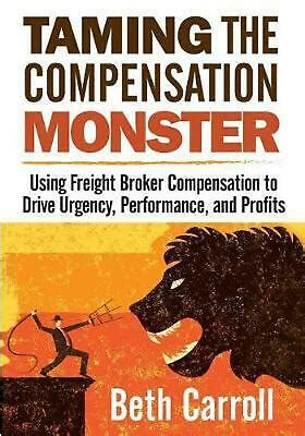 Taming The Compensation Monster: Using Freight Broker.