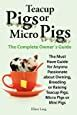 [click]teacup Pigs And Micro Pigs The Complete Owner S Guide By .